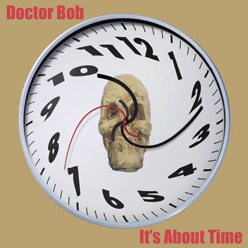 Doctor Bob, It's About Time