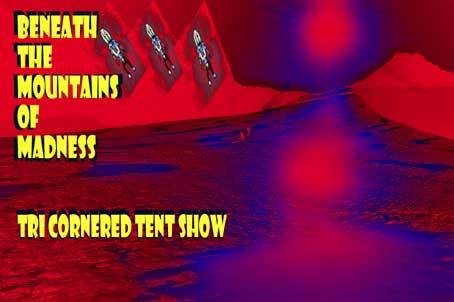 Tri-Cornered Tent Show, Mountains of Madness