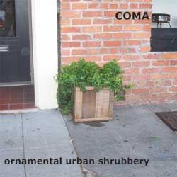 C.O.M.A. Ornamental Urban Shrubbery