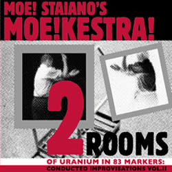 Moe! Staiano's Moe!Kestra!, Two Rooms of Uranium in 83 Markers