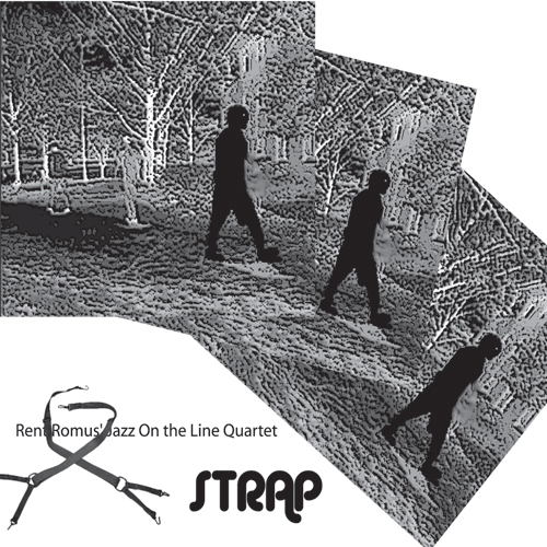 Rent Romus' Jazz On the Line Quartet, Strap