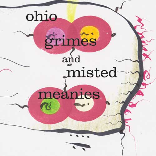 ohio grimes and misted meanies
