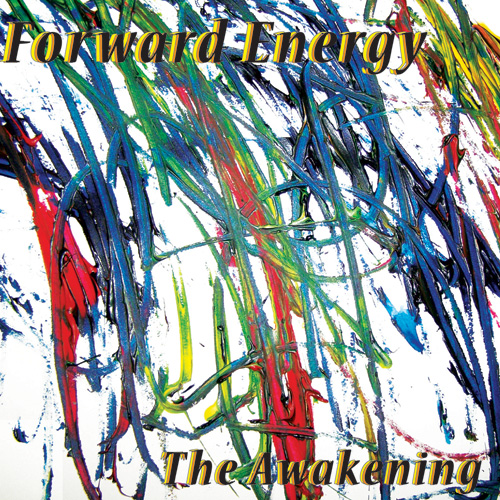 Jim Ryan's Forward Energy, The Awakening
