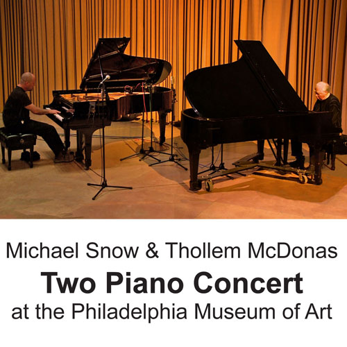 Thollem McDonas & Michael Snow -  Two Piano Concert at the Philadelphia Museum Of Art