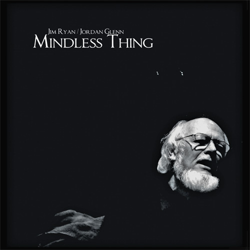 Jim Ryan, Jordan Glenn - Mindless Thing