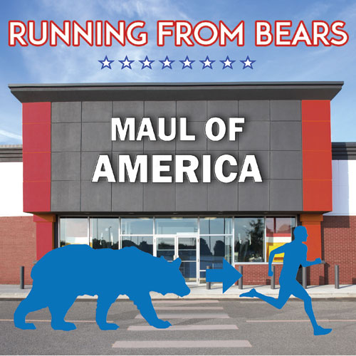 Running From Bears - Maul of America
