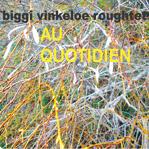 Biggi Vinkeloe Roughtet - AU QUOTIDIEN